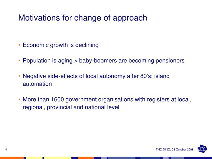 Motivations for change of approach