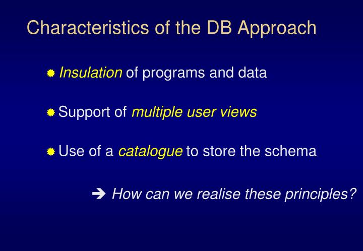 Characteristics of the DB Approach