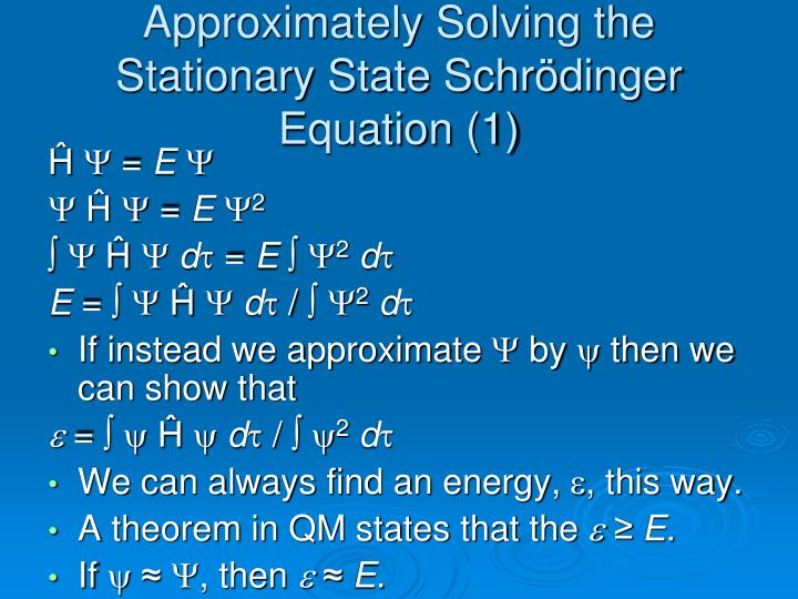 Approximately Solving the Stationary State Schrödinger Equation (1)