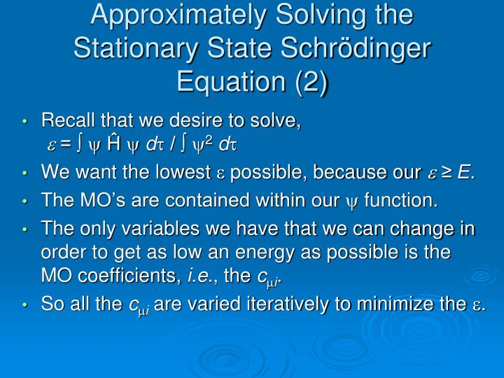 Approximately Solving the Stationary State Schrödinger Equation (2)