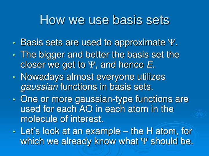 How we use basis sets