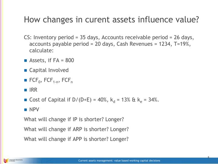 How changes in curent assets influence value?