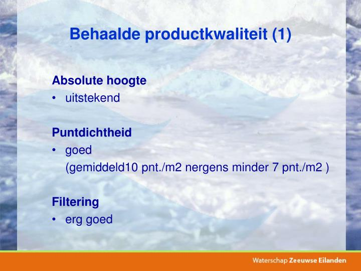 Behaalde productkwaliteit (1)