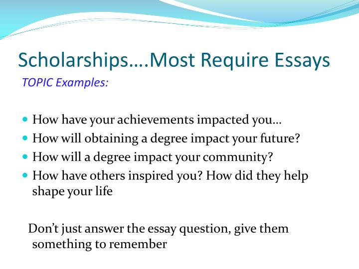 Scholarships….Most Require Essays