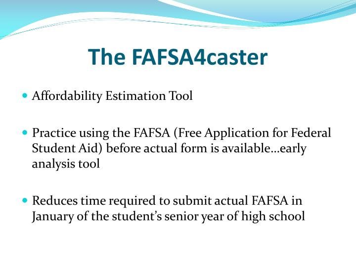 The FAFSA4caster