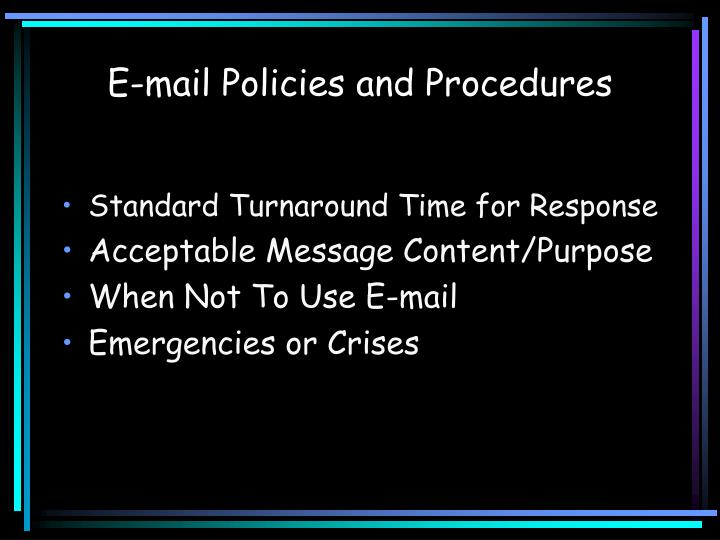 E-mail Policies and Procedures