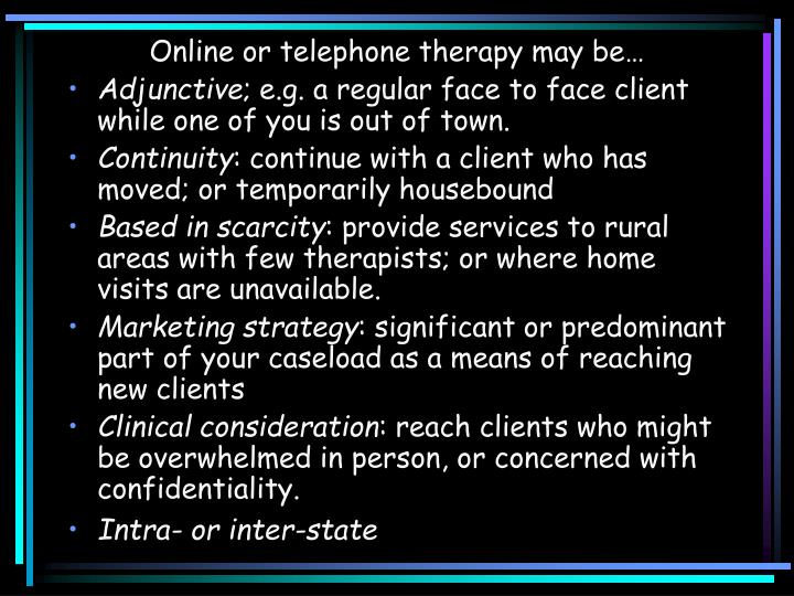 Online or telephone therapy may be…