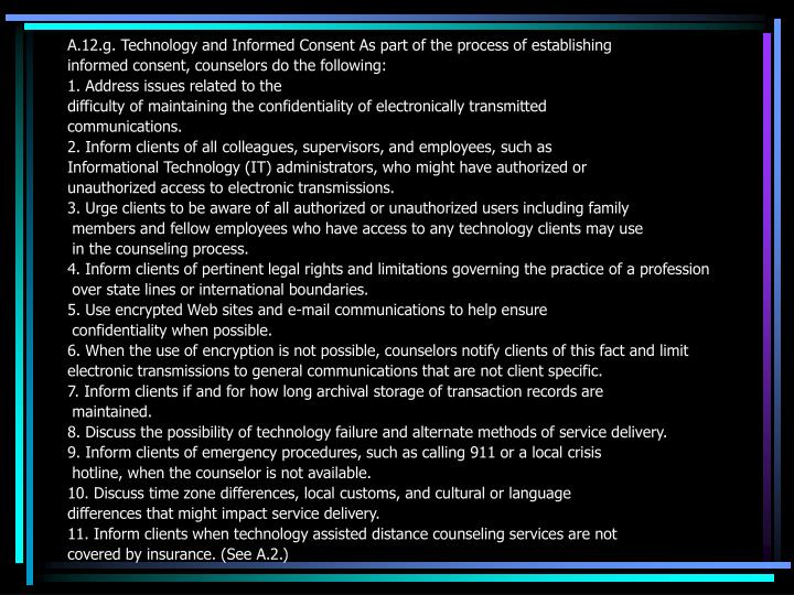 A.12.g. Technology and Informed Consent As part of the process of establishing