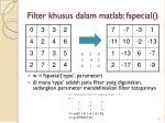 filter khusus dalam matlab fspecial