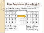 filter penghalusan smoothing 2