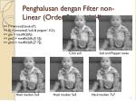 penghalusan dengan filter non linear order statistic 4