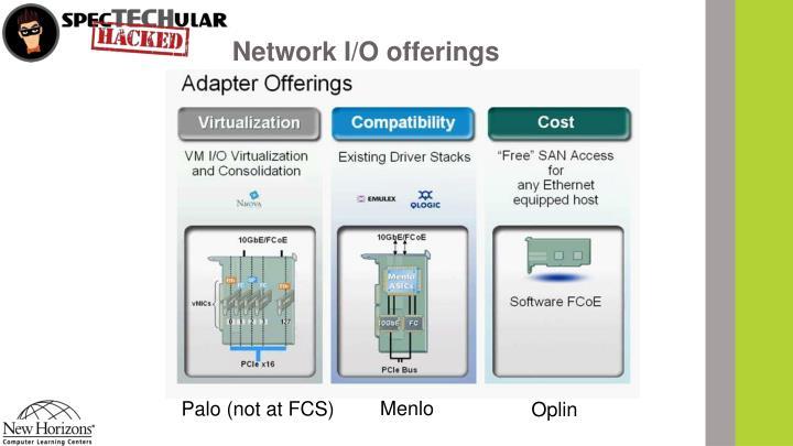 Network I/O offerings