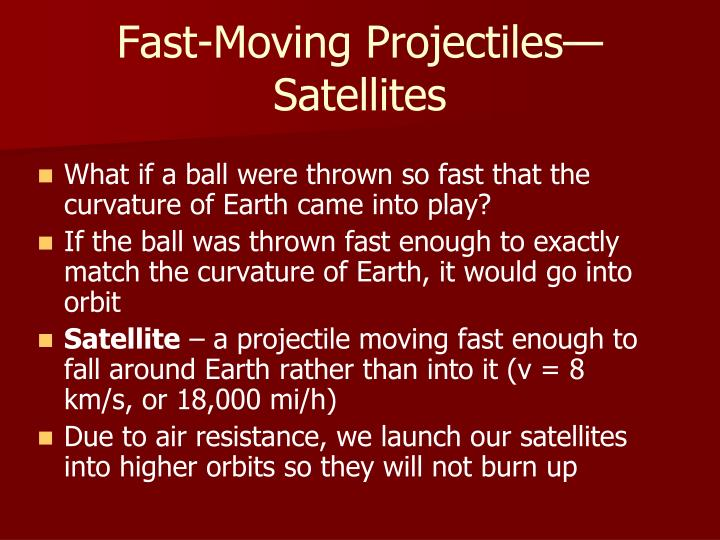 Fast-Moving Projectiles—Satellites