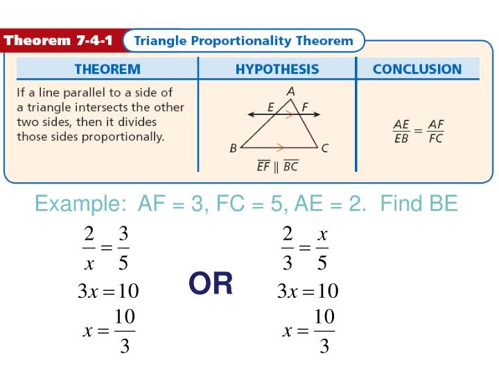 Example:  AF = 3, FC = 5, AE = 2.  Find BE