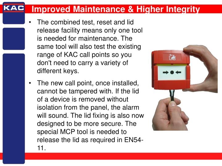 Improved Maintenance & Higher Integrity