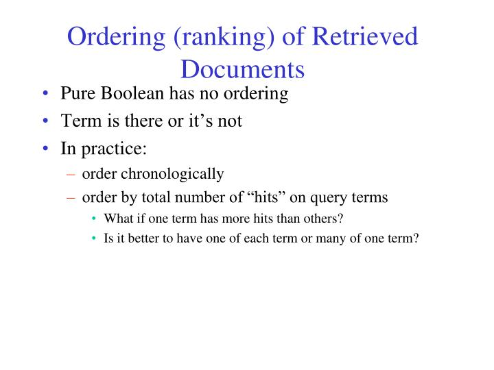 Ordering (ranking) of Retrieved Documents