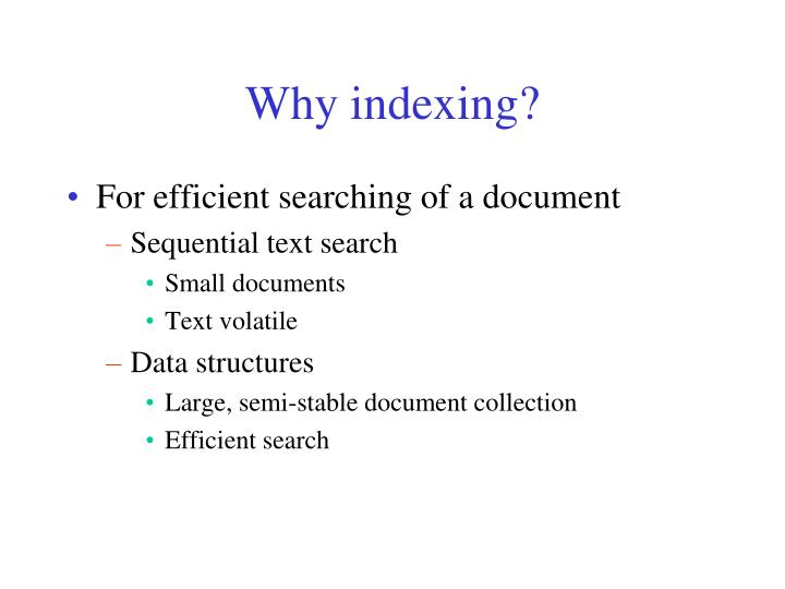 Why indexing?
