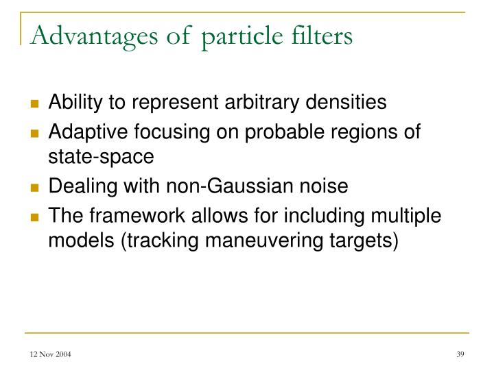 Advantages of particle filters
