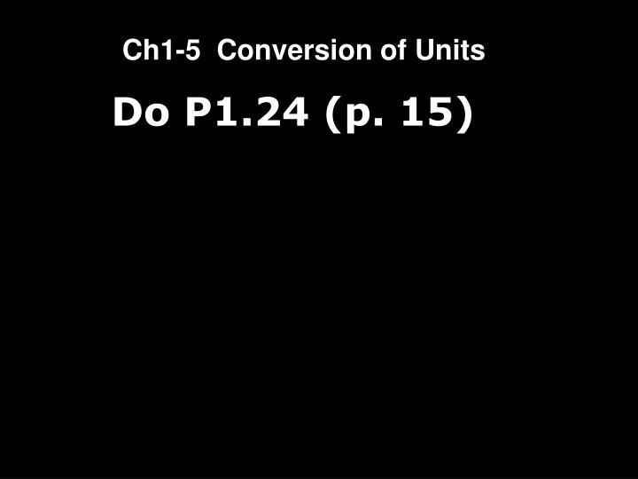 Ch1-5  Conversion of Units