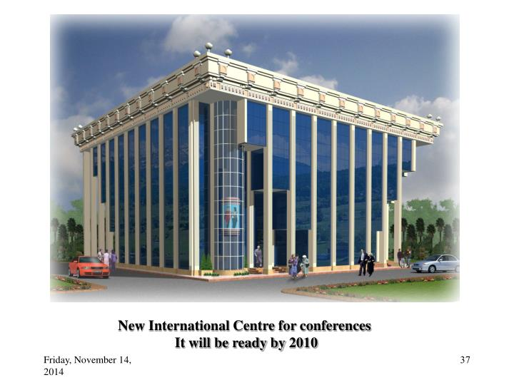 New International Centre for conferences
