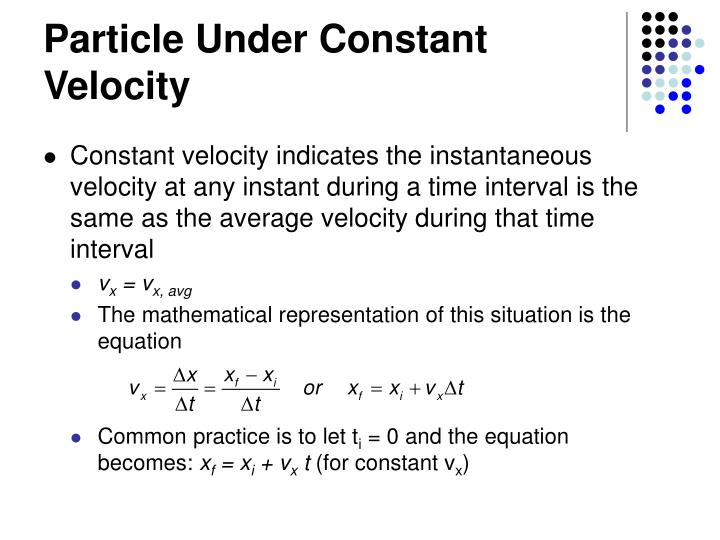 Particle Under Constant Velocity
