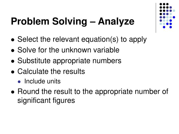 Problem Solving – Analyze