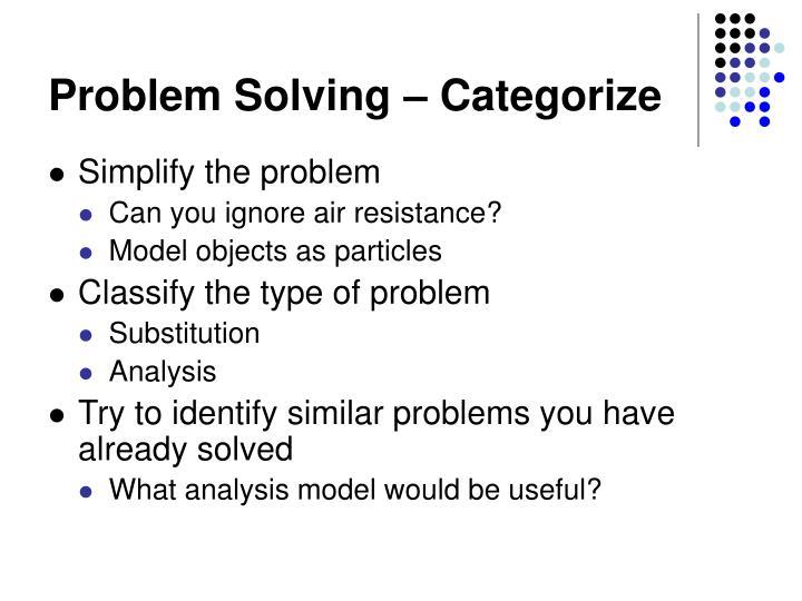 Problem Solving – Categorize
