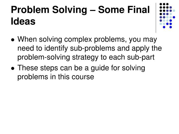 Problem Solving – Some Final Ideas