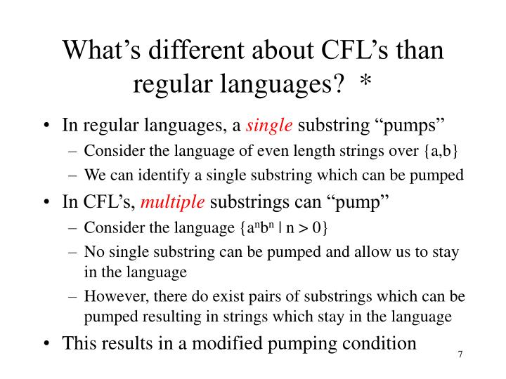 What's different about CFL's than regular languages?  *
