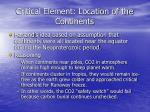 critical element location of the continents