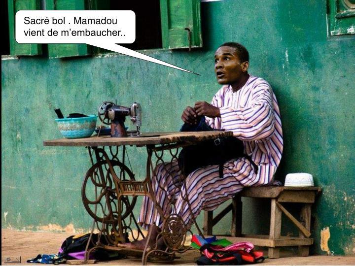 Sacré bol . Mamadou