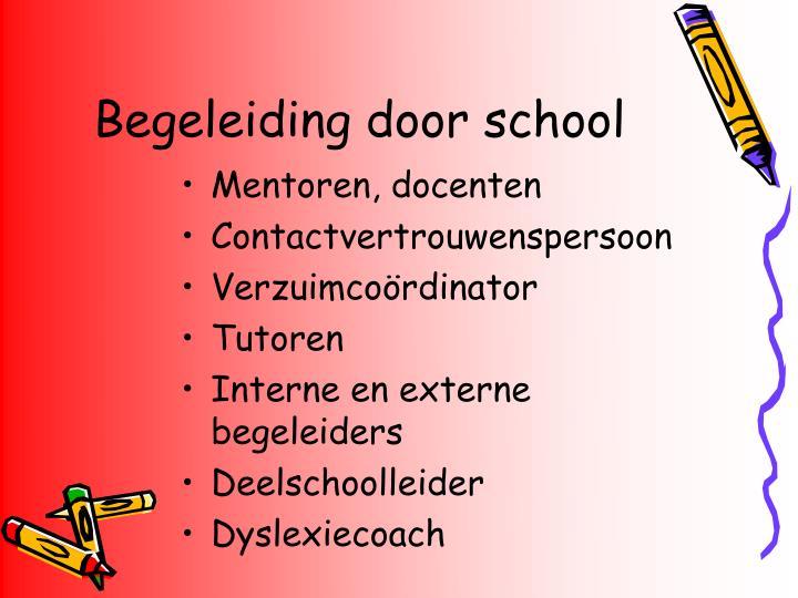Begeleiding door school