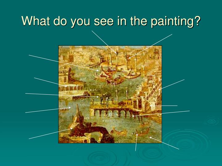 What do you see in the painting?