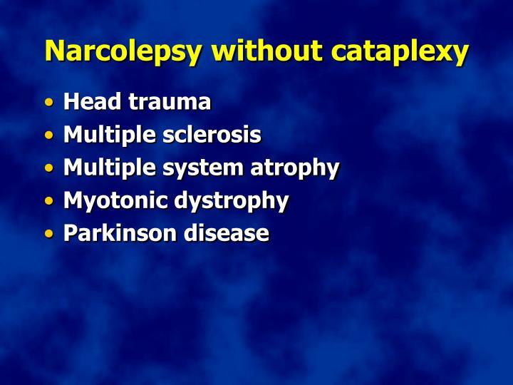 Narcolepsy without cataplexy