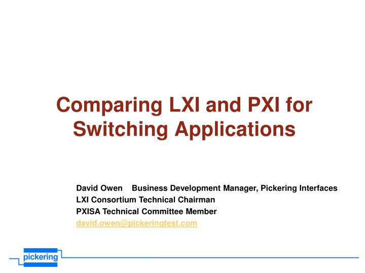 Comparing lxi and pxi for switching applications