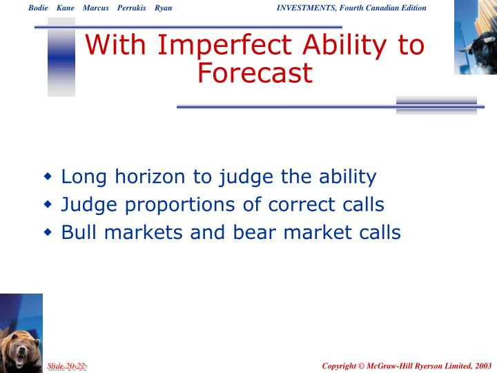 With Imperfect Ability to Forecast