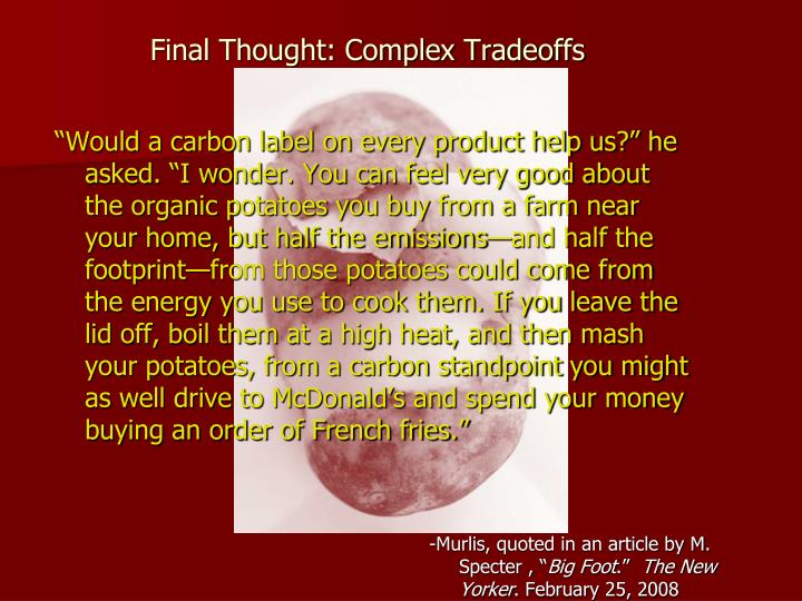Final Thought: Complex Tradeoffs