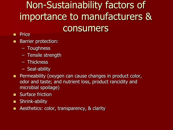 Non-Sustainability factors of importance to manufacturers & consumers