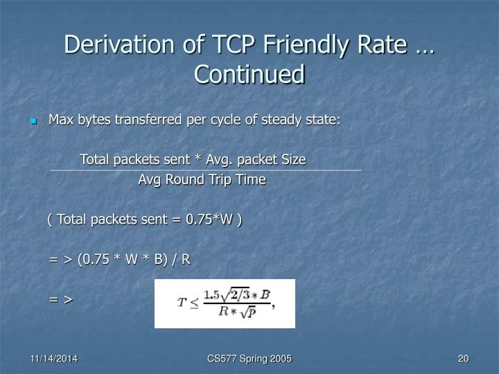Derivation of TCP Friendly Rate … Continued