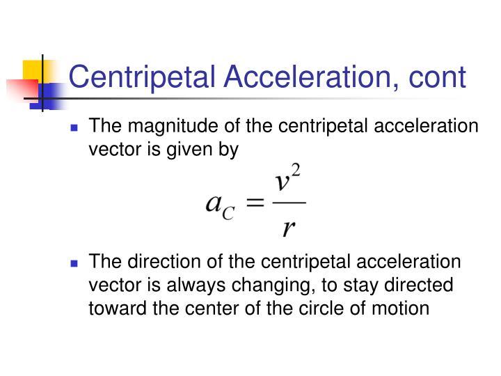 Centripetal Acceleration, cont
