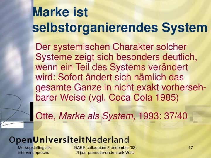 Marke ist selbstorganierendes System