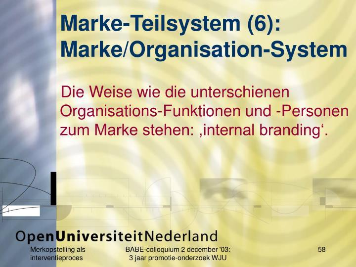Marke-Teilsystem (6):