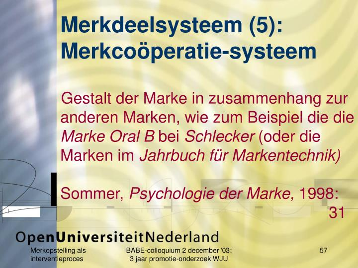 Merkdeelsysteem (5):