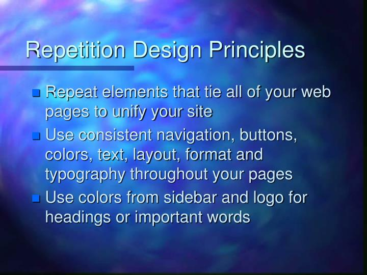 Repetition Design Principles