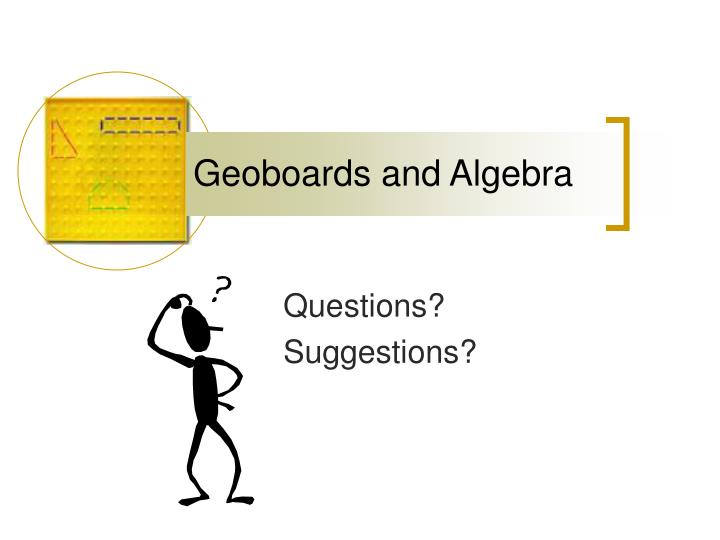 Geoboards and Algebra
