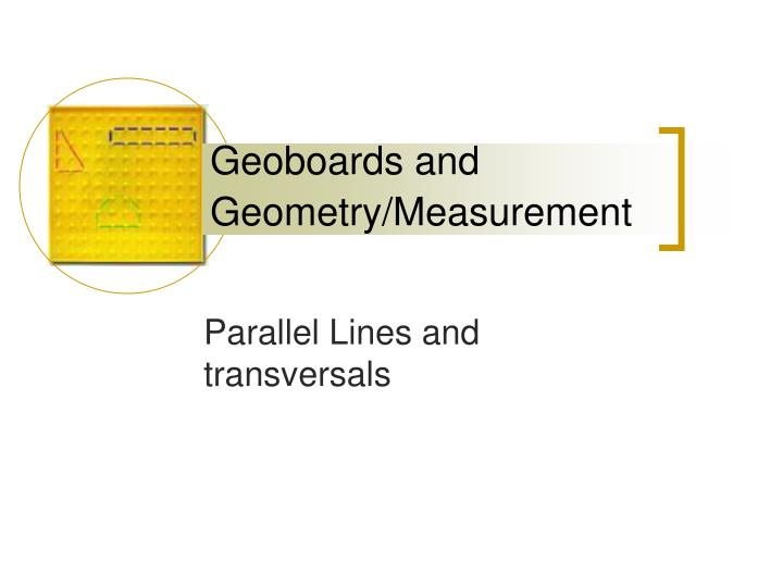 Geoboards and Geometry/Measurement