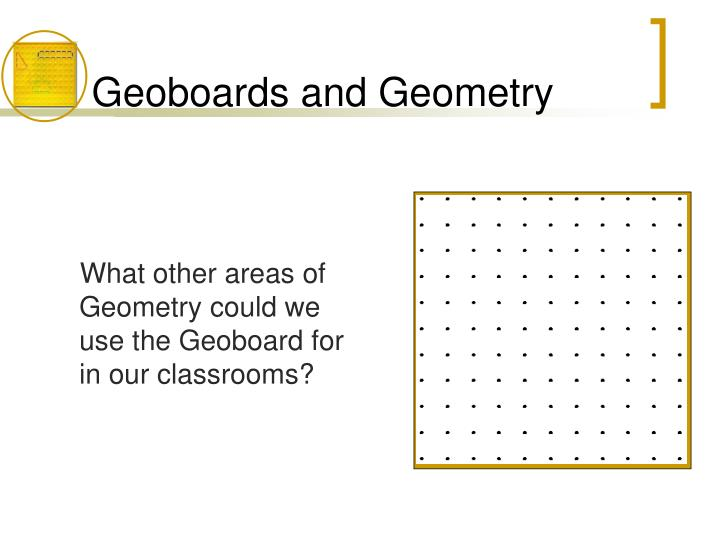 Geoboards and Geometry