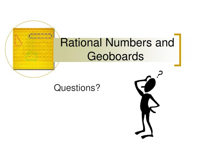 Rational Numbers and Geoboards