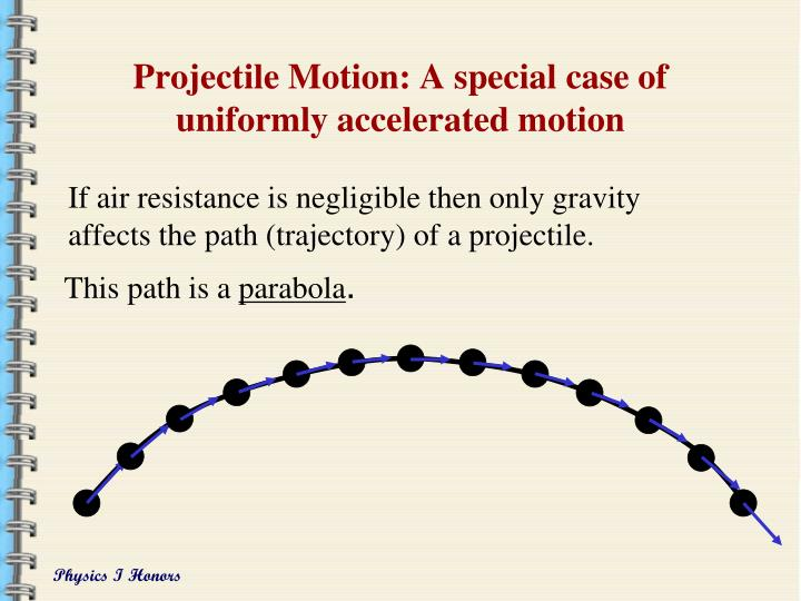Projectile motion a special case of uniformly accelerated motion