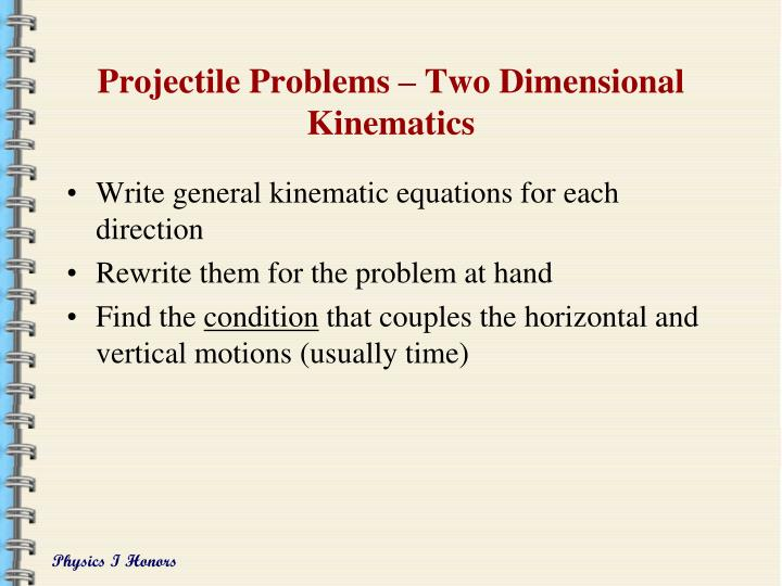 Projectile Problems – Two Dimensional Kinematics